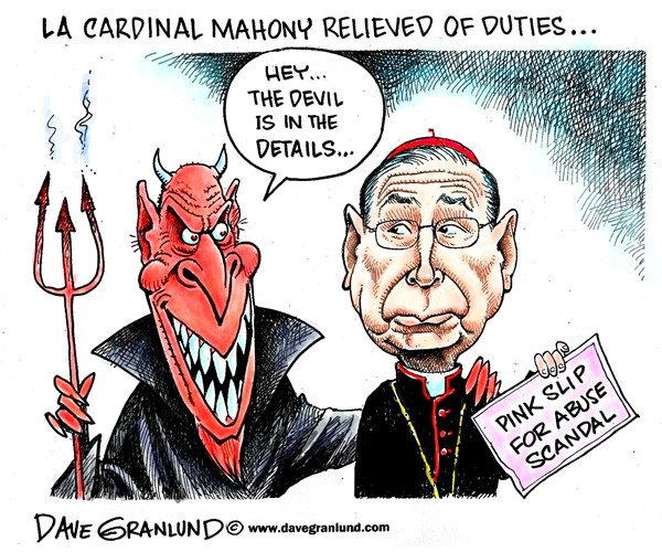 Dave Granlund - Politicalcartoons.com - Cardinal relieved of duties - English - Cardinal Mahony, Mahony, Los Angeles, California, sex scandal, clergy abuse, children, coverup, child, kids, catholic, church, abuses, priests, LA