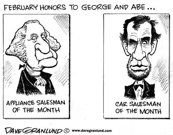 Dave Granlund - Politicalcartoons.com - Presidents' Day - English - February, sales, auto sales, appliance sales, washington, george washington, abe lincoln, abe, president lincoln, birthday, cars, trucks, dealers, salesmen, salesman, business, holidays, presidents day, presidents