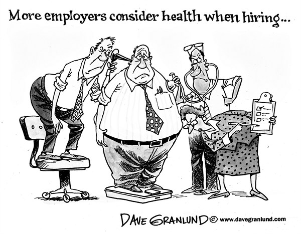 Dave Granlund - Politicalcartoons.com - Hiring and health - English - Healthy, employers, job seekers, job hunting, jobs, health, unhealthy, new hires, help wanted, applicants, workers, job openings, competition, bosses, companies, liability, health needs, health examination, smokers, health issues, overweight, fat, obesity