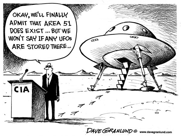 Dave Granlund - Politicalcartoons.com - Area 51 exists - English - Area 51, top secret, CIA, central intelligence agency, green men, space ships