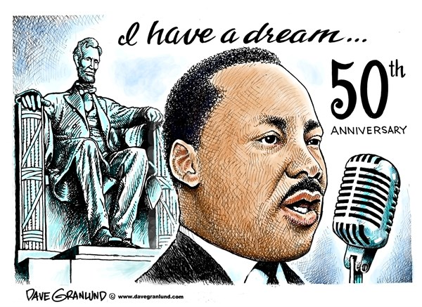 I have a dream speech 50th © Dave Granlund,Politicalcartoons.com, 50th, aug 28, anniversary , King, DC, 1963, race, racial, equality, black, white, rev King, Dr King, mlk