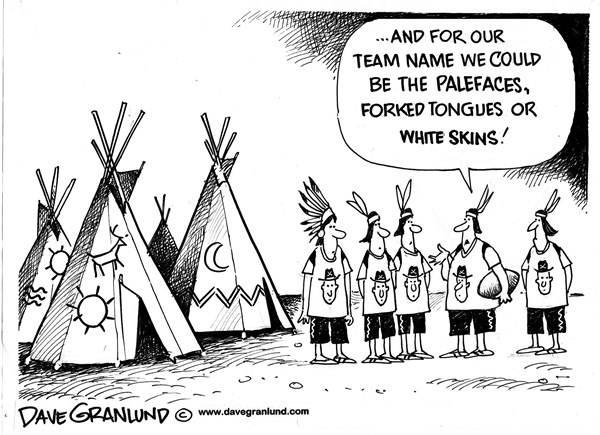 Dave Granlund - Politicalcartoons.com - Sports team names - English - Redskins, native americans, indians, football, baseball, basketball, nfl, nba, mlb, pro sports, college sports, ethnic, racial, offensive, pc, politically correct, palefaces, paleface, white skin, black, white, yellow hairs, long knives, mascots, tomahawk