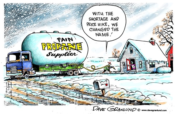 Dave Granlund - Politicalcartoons.com - Propane shortage - English - Propane gas, propane pain, prices, price hike, fuel, home heating, supplies, supplier, winter, harsh, long winter, cold temps, temperatures, freezing, farmers, rural, short supply, price increase, heating assistance, elderly, families, aid, midwest,