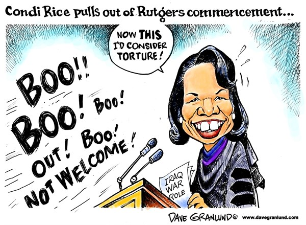 Condi Rice and Rutgers grads © Dave Granlund,Politicalcartoons.com,		Protests,Iraq war,torture,torture ok,prisoners,bush,declines,pulls out backs out,war record,commencement,speaker,address,exits,graduates,protesting