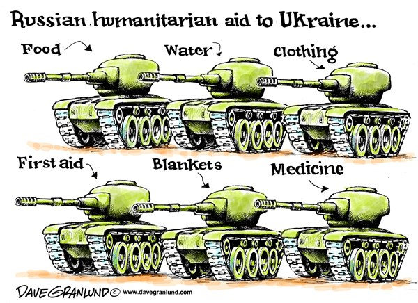 Russian aid to Ukraine © Dave Granlund,Politicalcartoons.com,humanitarian aid, first aid, troops tanks, rockets, food, water, convoys, putin, russia, eastern ukraine, invasion
