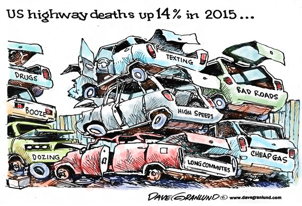 Traffic deaths up 2015 © Dave Granlund,Politicalcartoons.com,14 percent, fatalities, texting , booze, alcohol, drugs, roads, highways, phones, speed, speeding, commuting, commute, cheap gas, cheaper gas, infrastructure, pot holes, mileage,