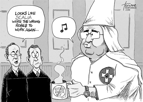 Rob Tornoe - PoliticalCartoons.com - Scalia Voting Rights - English - Antonin Scalia, KKK, voting rights, racial entitlement, Anthony Kennedy, John Roberts, Supreme Court, racism